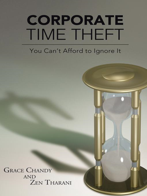 Corporate Time Theft: You Can't Afford to Ignore It