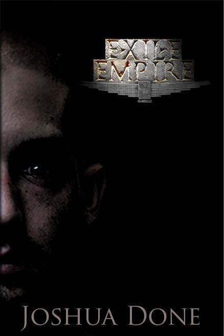 The Exile Empire By: Joshua Done