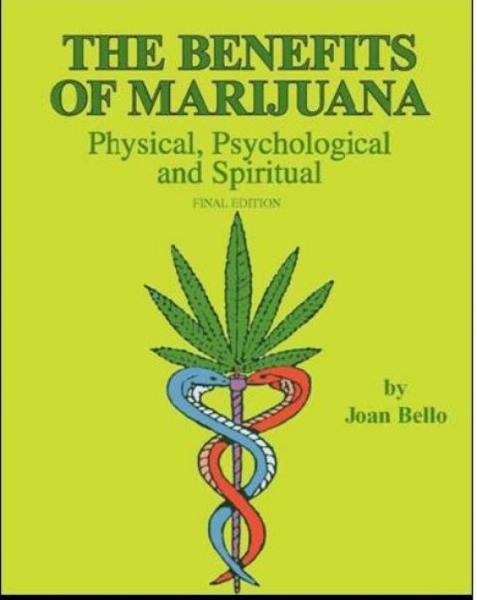 The Benefits of Marijuana: Physical, Psychological and Spiritual