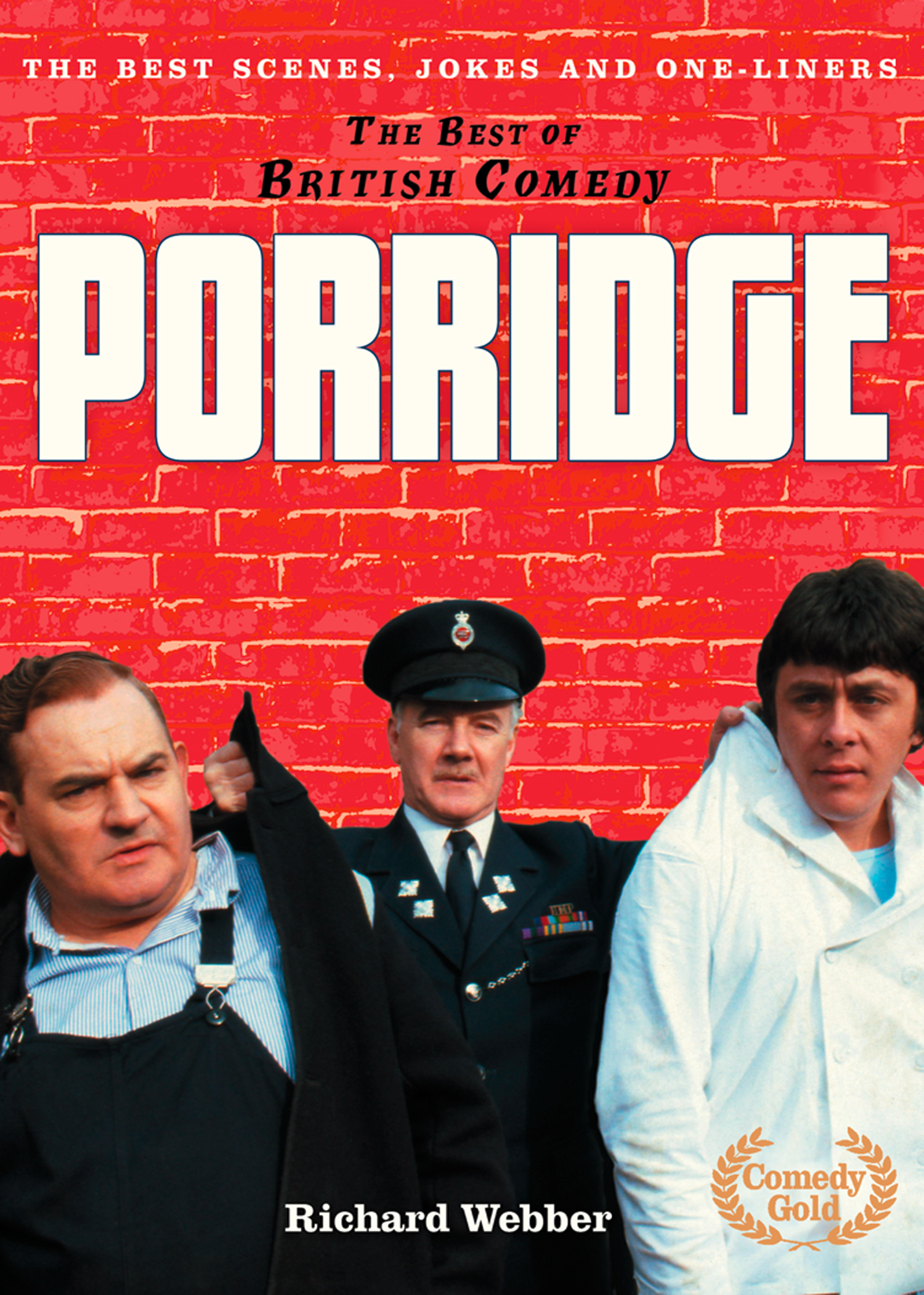 Porridge (The Best of British Comedy) By: Richard Webber
