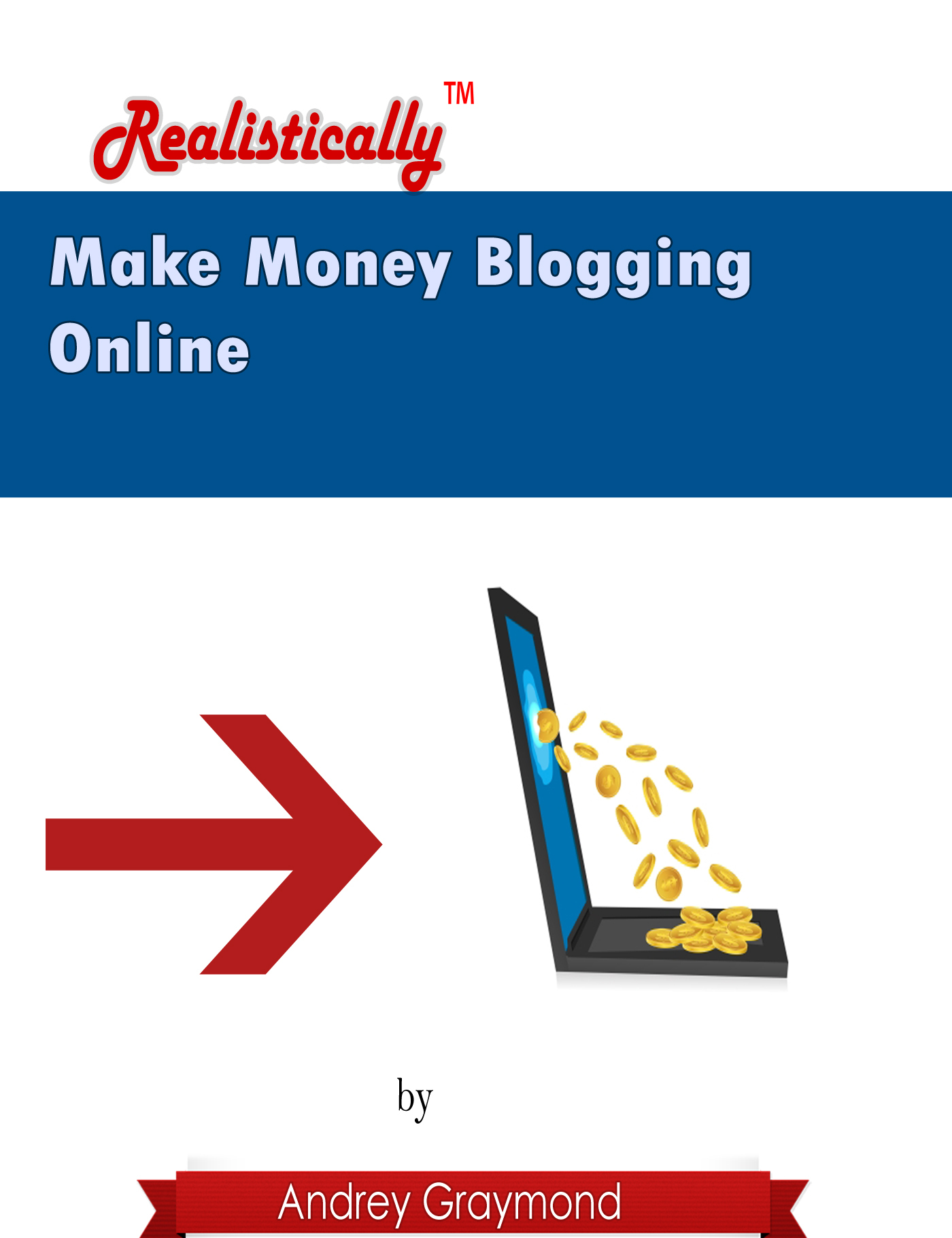 Make Money Blogging Online: Realistically