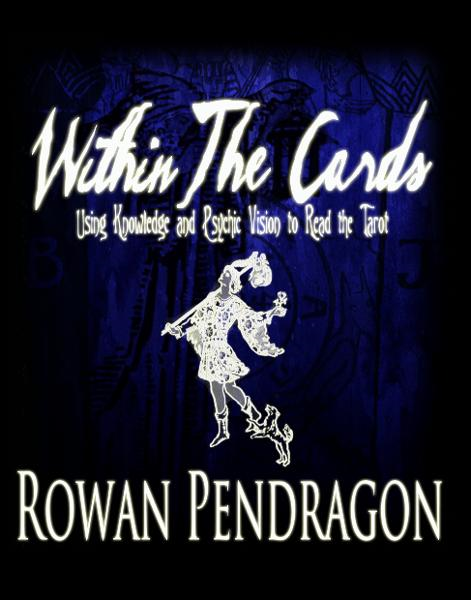 Within The Cards By: Rowan Pendragon