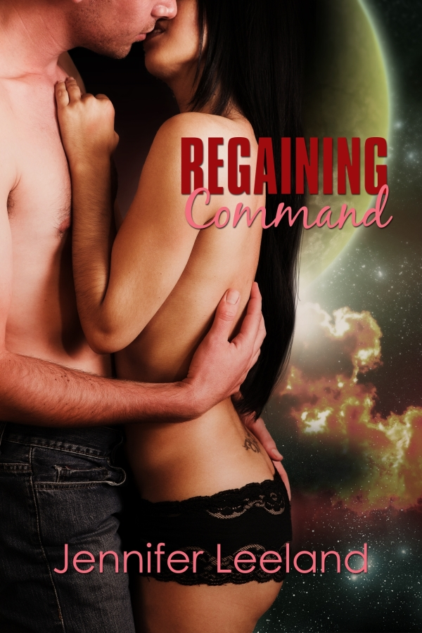 Regaining Command By: Jennifer Leeland
