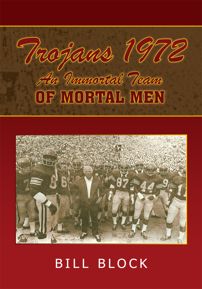 Trojans 1972: An Immortal Team of Mortal Men By: Bill Block