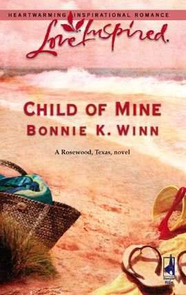 Child of Mine By: Bonnie K. Winn