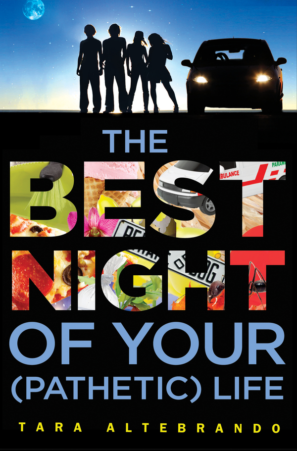 The Best Night of Your (Pathetic) Life By: Tara Altebrando