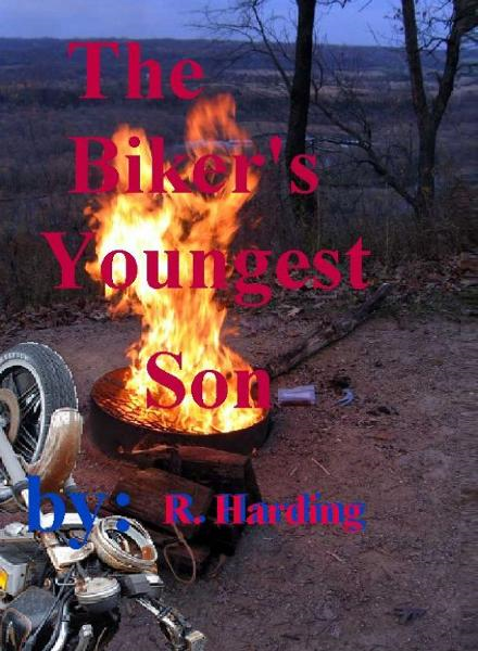 The Bikers Youngest Son By: R Harding