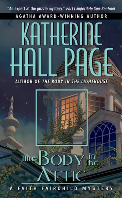 The Body in the Attic By: Katherine Hall Page