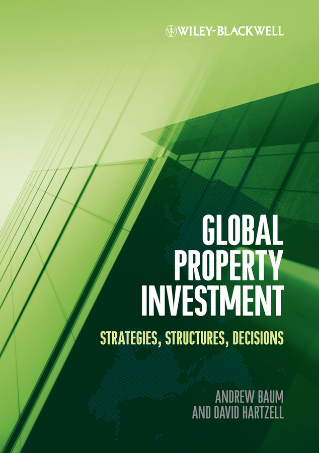 Global Property Investment By: Andrew E. Baum,David Hartzell