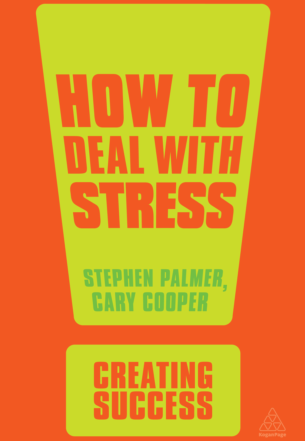 How to Deal with Stress By: Cary Cooper,Stephen Palmer