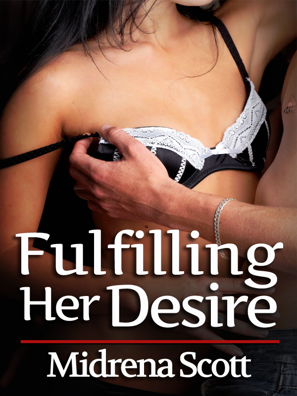 Fulfilling Her Desire (Virgin Seduction Erotica)