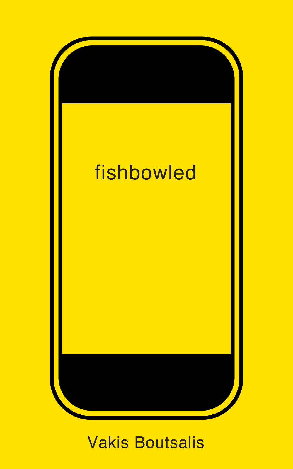 Fishbowled By: Vakis Boutsalis