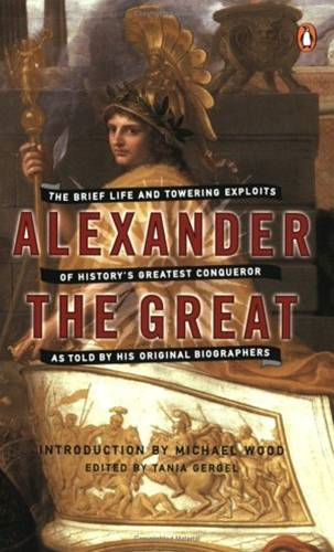The Life of Alexander the Great By: Plutarch