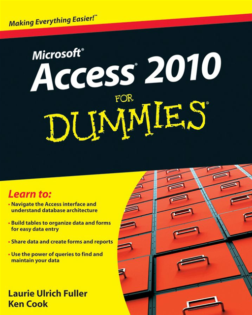 Access 2010 For Dummies By: Ken Cook,Laurie Ulrich Fuller