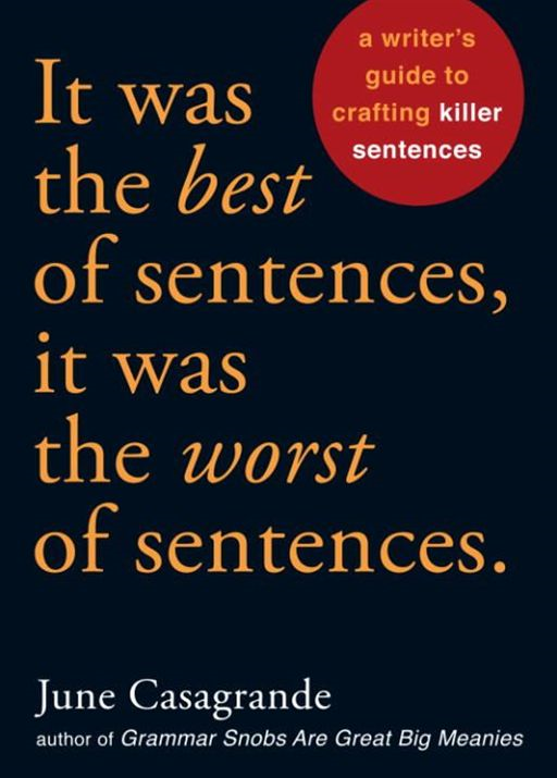 It Was the Best of Sentences, It Was the Worst of Sentences By: June Casagrande