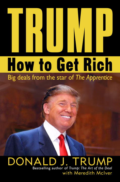 Trump: How to Get Rich By: Donald J. Trump,Meredith McIver