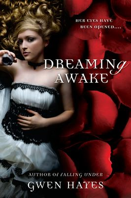 Dreaming Awake By: Gwen Hayes