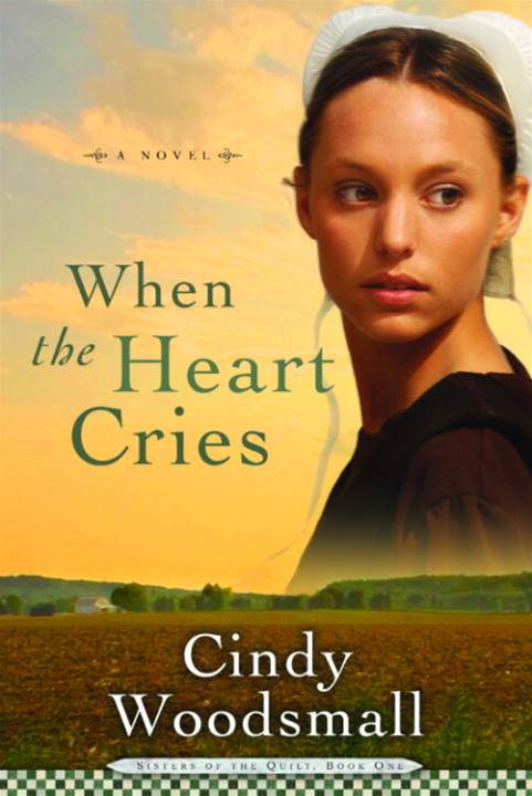 When the Heart Cries By: Cindy Woodsmall