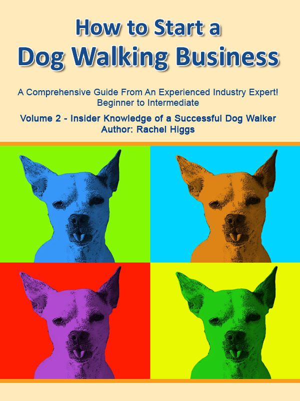 """How to Start a Dog Walking Business"" Volume 2"