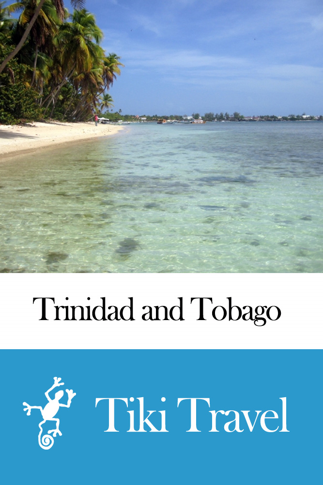 Trinidad and Tobago Travel Guide - Tiki Travel By: Tiki Travel