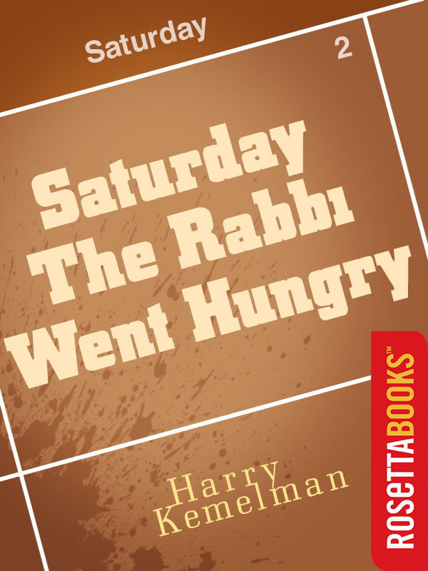 Saturday the Rabbi Went Hungry By: Harry Kemelman