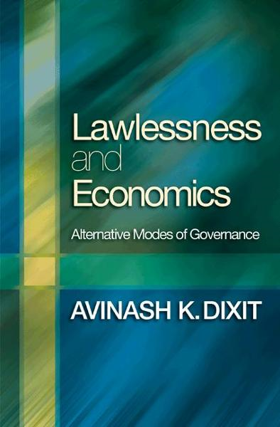 Lawlessness and Economics By: Avinash K. Dixit
