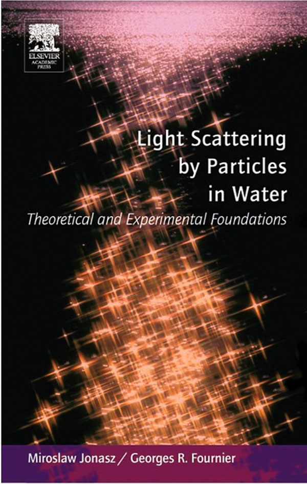 Light Scattering by Particles in Water: Theoretical and Experimental Foundations Theoretical and Experimental Foundations
