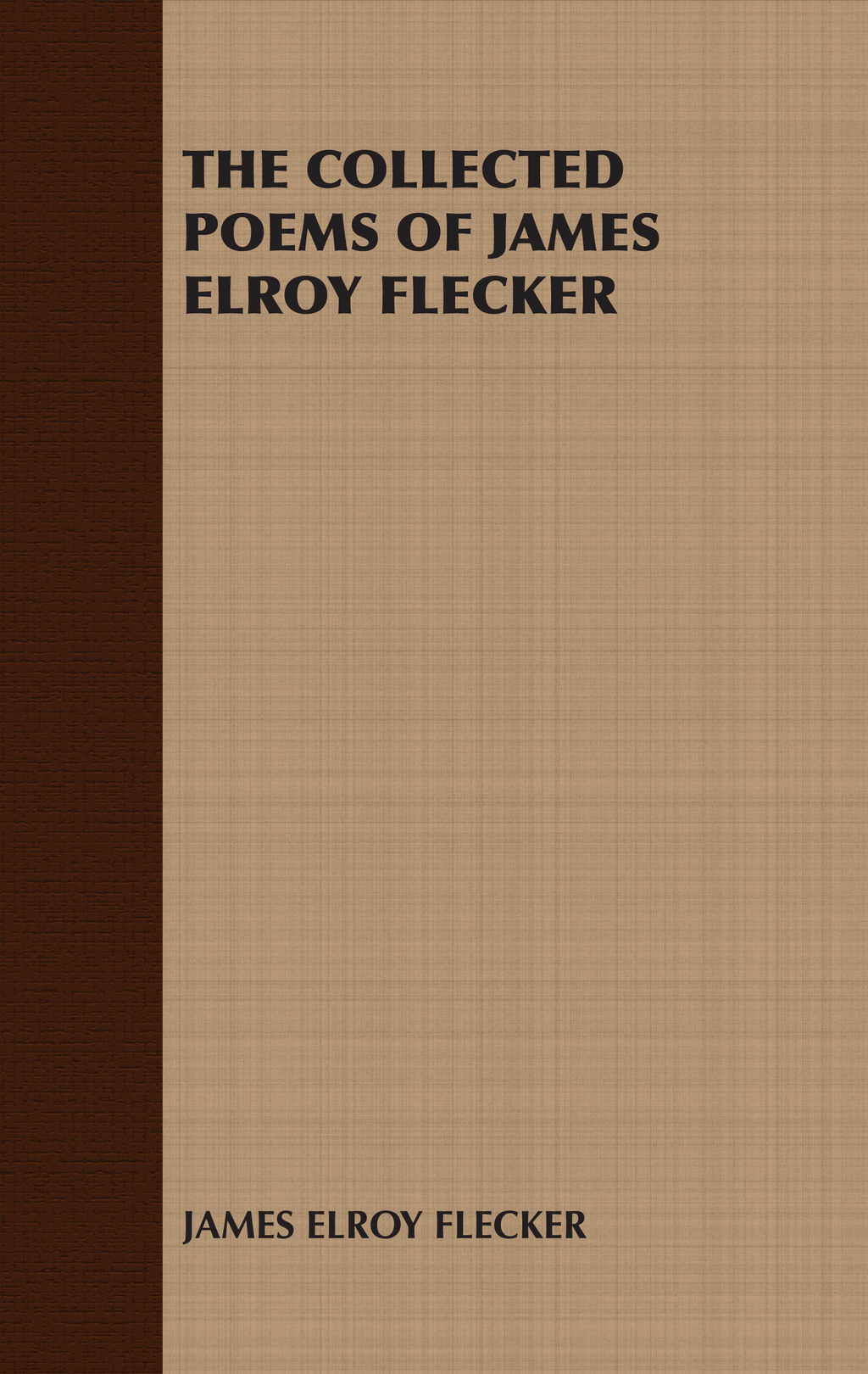 THE COLLECTED POEMS OF JAMES ELROY FLECKER