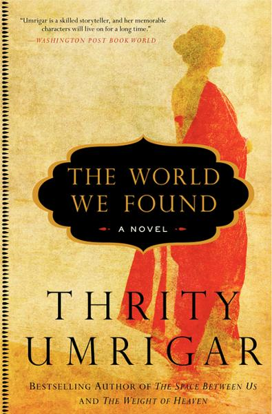 The World We Found By: Thrity Umrigar