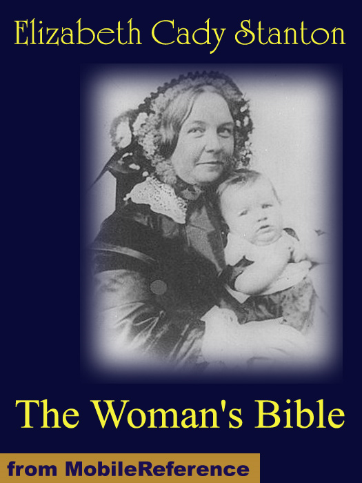The Woman's Bible By: Stanton, Elizabeth Cady