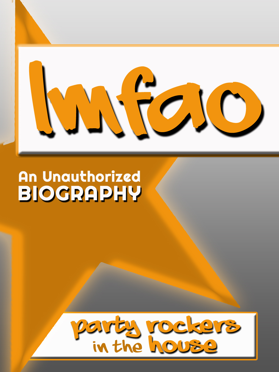 LMFAO: An Unauthorized Biography