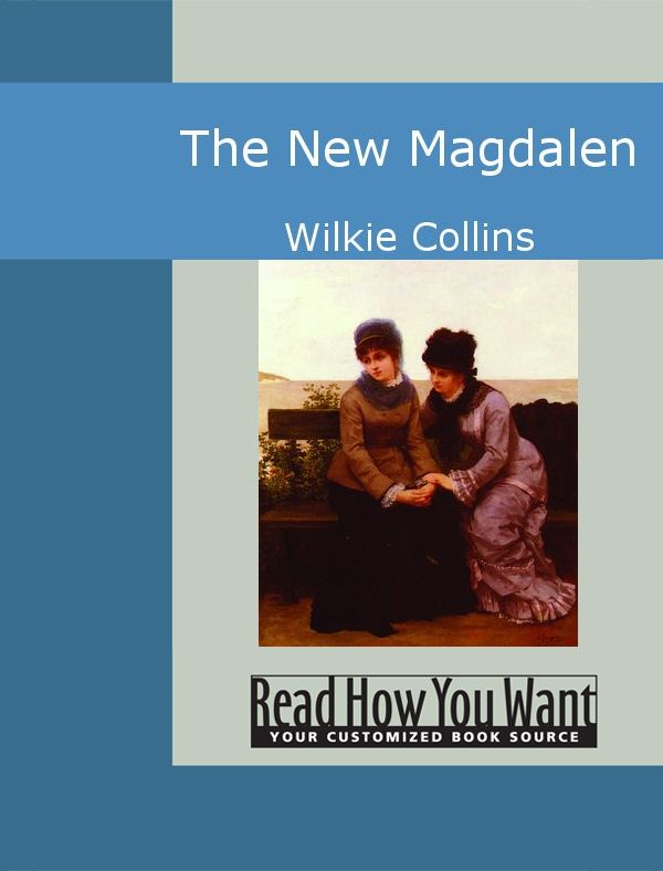 The New Magdalen By: Collins,Wilkie