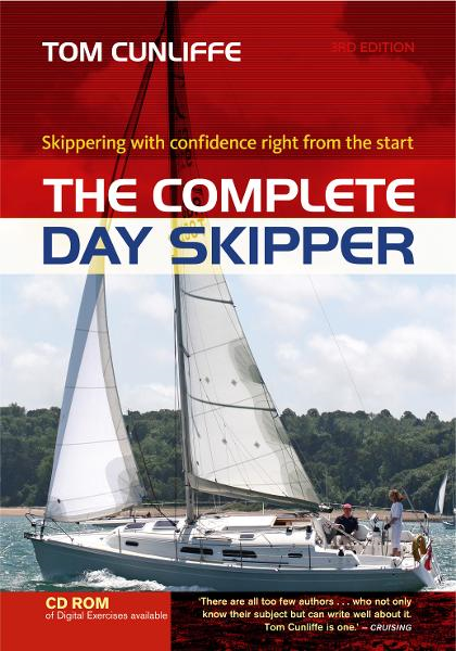 The Complete Day Skipper: Skippering with confidence right from the start By: Tom Cunliffe