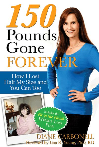 150 Pounds Gone Forever By: Diane Carbonell