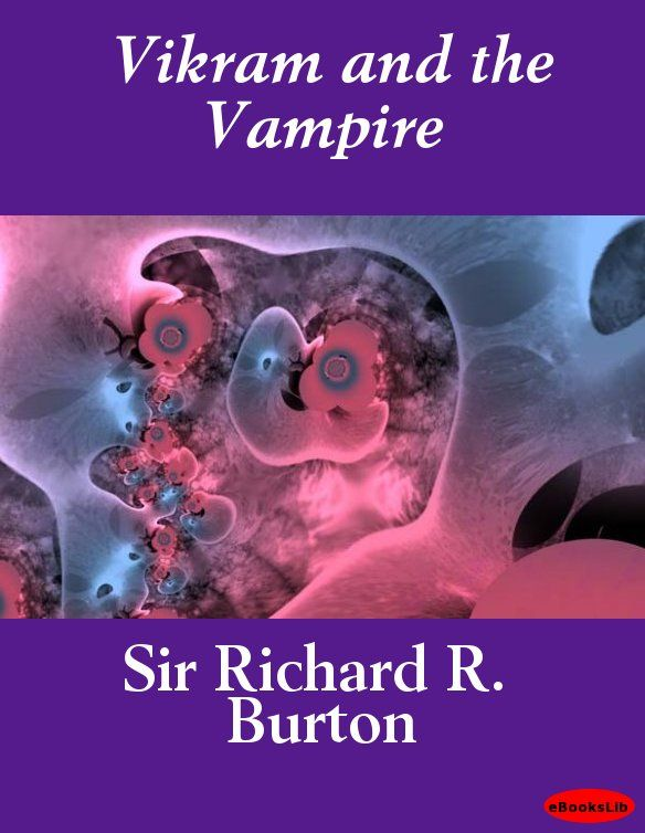 Vikram and the Vampire By: Richard Burton