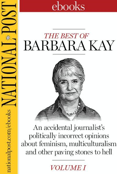 The Best of Barbara Kay, Vol. I By: Barbara Kay