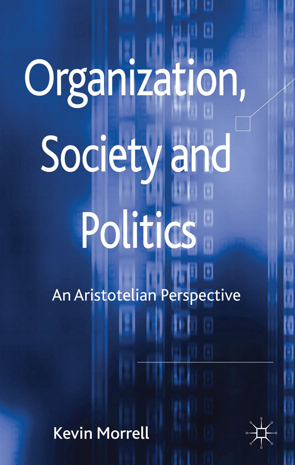 Organization,  Society and Politics An Aristotelian Perspective