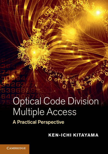 Optical Code Division Multiple Access A Practical Perspective