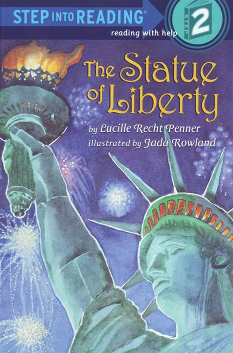 The Statue of Liberty By: Lucille Rech Penner