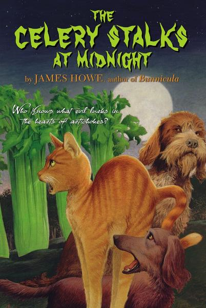The Celery Stalks At Midnight By: James Howe,Leslie Morrill