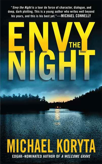 Envy the Night By: Michael Koryta