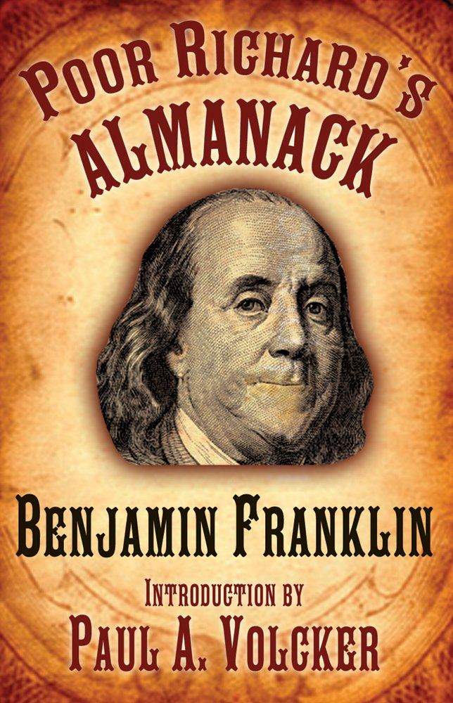 Poor Richard's Almanack By: Benjamin Franklin