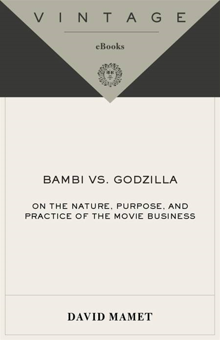 Bambi vs. Godzilla By: David Mamet