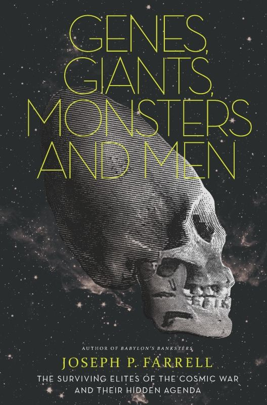 Genes, Giants, Monsters, and Men By: Joseph P. Farrell