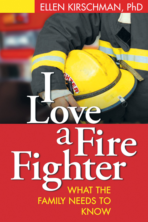 I Love a Fire Fighter By: Ellen Kirschman, PhD