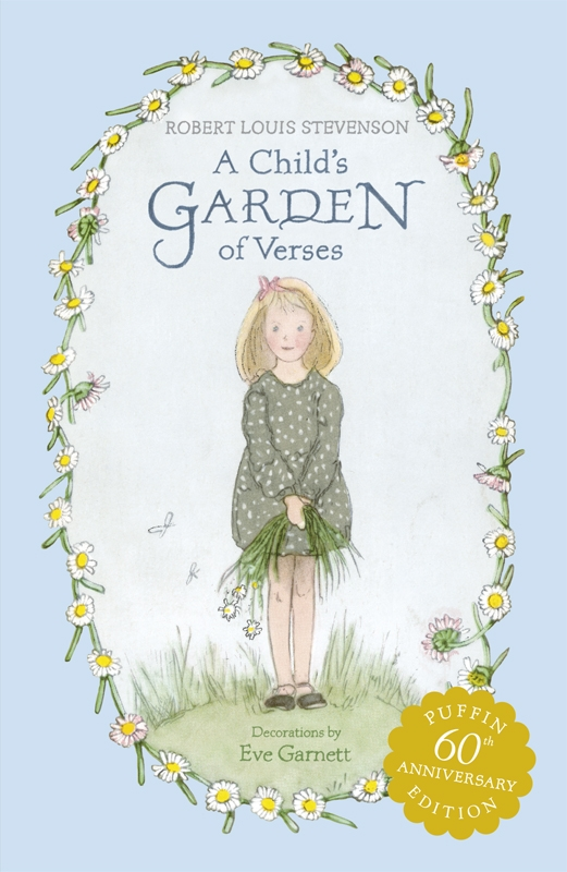 A Child's Garden of Verses By: Robert Louis Stevenson,Eve Garnett