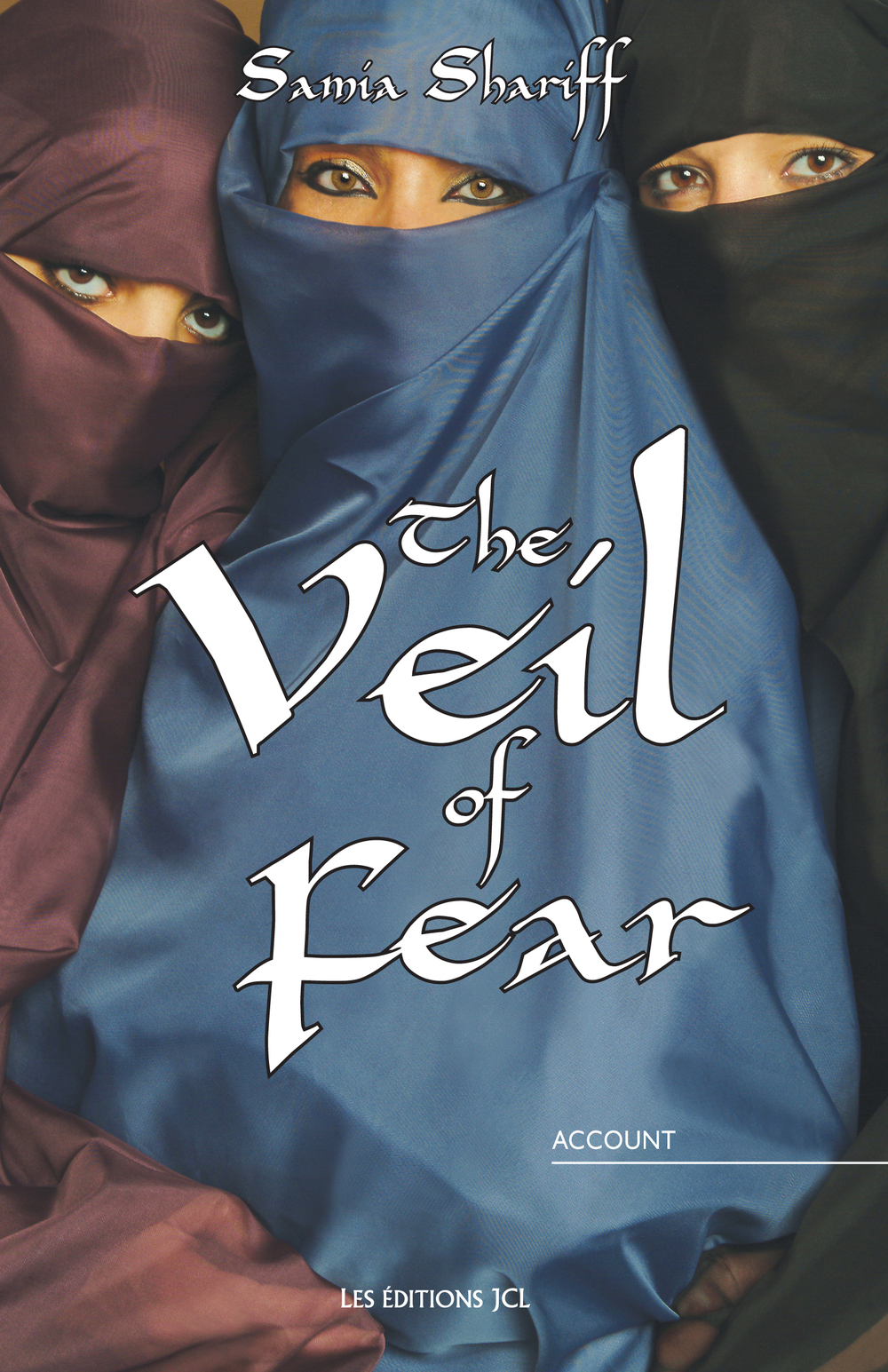 The Veil of Fear By: Samia Shariff