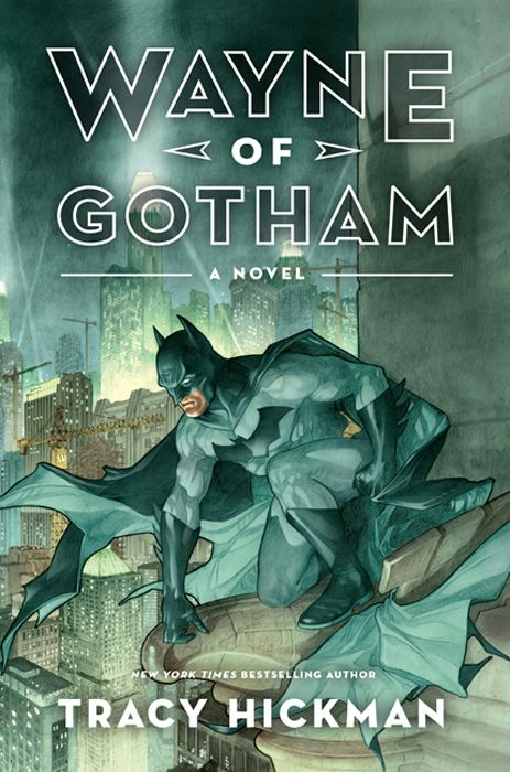 Wayne of Gotham By: Tracy Hickman