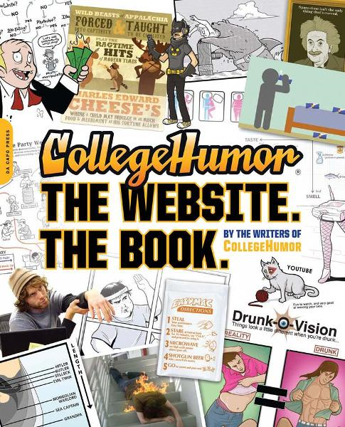 CollegeHumor. The Website. The Book. By: Writers of College Humor