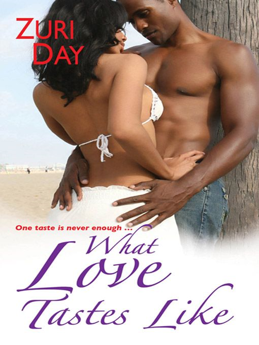 What Love Tastes Like By: Zuri Day